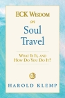 Eck Wisdom on Soul Travel: Eck Wisdom Series Cover Image