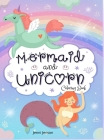 Mermaid and Unicorn Coloring Book: Amazing Mermaids and UnicornsColoring Book for kids ages 4-8 Cover Image
