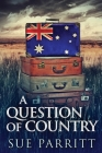A Question Of Country: Large Print Edition Cover Image