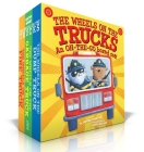 The Wheels on the Trucks: The Wheels on the Fire Truck; The Wheels on the Garbage Truck; The Wheels on the Dump Truck (The Wheels on the...) Cover Image