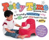 Potty Time Training Pack: A Friendly Reassuring Way To Help Your Child Learn To Use A Potty Cover Image