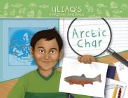 Uliaq's Amazing Animals: Arctic Char: English Edition Cover Image