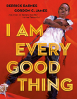 I Am Every Good Thing Cover Image