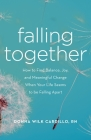 Falling Together: How to Find Balance, Joy, and Meaningful Change When Your Life Seems to Be Falling Apart Cover Image