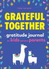 Grateful Together: A Gratitude Journal for Kids and Their Parents Cover Image