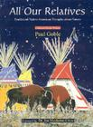 All Our Relatives: Traditional Native American Thoughts about Nature Cover Image