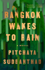 Bangkok Wakes to Rain: A Novel Cover Image