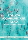 Follow, Communicate, Lead: Creating Competent Connections Cover Image
