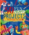 50 Fun Craft Projects to Make and Do Cover Image