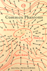 Common Phantoms: An American History of Psychic Science (Spiritual Phenomena) Cover Image