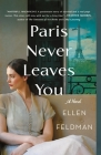 Paris Never Leaves You: A Novel Cover Image