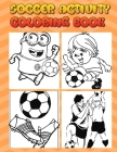 soccer activity coloring book: Excellent Coloring Book For Kids, Football, Baseball, Soccer, lovers and Includes Bonus Activity 100 Pages (Coloring B Cover Image
