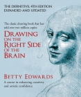 Drawing on the Right Side of the Brain: A Course in Enhancing Creativity and Artistic Confidence. Betty Edwards Cover Image