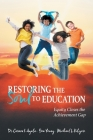 Restoring the Soul to Education: Equity Closes the Achievement Gap Cover Image