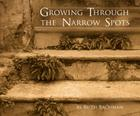 Growing Through the Narrow Spots Cover Image