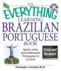 The Everything Learning Brazilian Portuguese Book: Speak, Write, and Understand Basic Portuguese in No Time [With CD] (Everything (Language & Writing)) Cover Image