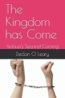The Kingdom has Come: Yeshua's Second Coming Cover Image