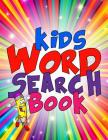 Kids Word Search Book: 50 Large Print Kids Word Find Puzzles: Jumbo Word Seek Book (8.5