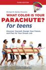 What Color Is Your Parachute? for Teens, Third Edition: Discover Yourself, Design Your Future, and Plan for Your Dream Job Cover Image