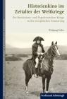 Historienkino Im Zeitalter Der Weltkriege: Die Revolutions- Und Napoleonischen Kriege in Der Europäischen Erinnerung Cover Image