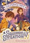 A Squirrelly Situation: Calpurnia Tate, Girl Vet Cover Image