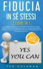 Fiducia in sé stessi: 2 libri in 1 - Terapia Cognitivo Comportamentale e Programmazione Neurolinguistica per gestire rabbia, ansia e stress. Cover Image