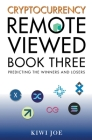 Cryptocurrency Remote Viewed: Book Three Cover Image