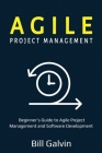 Agile Project Management: Beginner's Guide to Agile Project Management and Software Development Cover Image