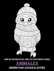 Libro de colorear para adultos para buenas vibras - Diseños para aliviar el estrés - Animales Cover Image
