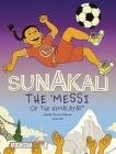 Sunakali the Messi of the Himalayas