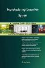 Manufacturing Execution System A Complete Guide - 2020 Edition Cover Image