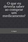 O que eu deveria saber ao comprar um medicamento? Cover Image