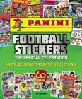 Panini Football Stickers: The Official Celebration: A Nostalgic Journey Through the World of Panini Cover Image