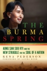 The Burma Spring: Aung San Suu Kyi and the New Struggle for the Soul of a Nation Cover Image