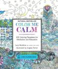 Color Me Calm: 100 Coloring Templates for Meditation and Relaxation (A Zen Coloring Book) Cover Image