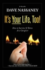 It's Your Life Too!: Thrive and Stay Alive as a Caregiver Cover Image