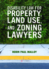Disability Law for Property, Land Use, and Zoning Lawyers Cover Image