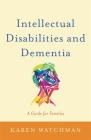 Intellectual Disabilities and Dementia: A Guide for Families Cover Image