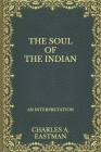The Soul of the Indian: An Interpretation Cover Image