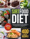 Sirtfood Diet: Revolutionary Guide to Burn Fat Activating Your