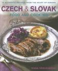 Czech & Slovak Food and Cooking: 75 Authentic Recipes from the Heart of Europe Cover Image