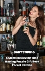 Bartending a Stress Relieving Time Wasting Puzzle Gift Book Cover Image