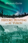 History Hunting in the Yukon Cover Image