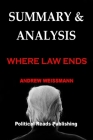 Summary & Analysis: WHERE LAW ENDS By Andrew Weissmann Cover Image