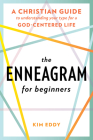 The Enneagram for Beginners: A Christian Guide to Understanding Your Type for a God-Centered Life Cover Image