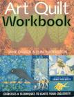 Art Quilt Workbook: Exercises & Techniques to Ignite Your Creativity Cover Image