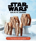 Star Wars: Galactic Baking: The Official Cookbook of Sweet and Savory Treats From Tatooine, Hoth, and Beyond Cover Image