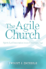 The Agile Church: Spirit-Led Innovation in an Uncertain Age Cover Image