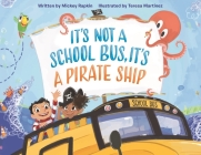 It's Not a School Bus, It's a Pirate Ship (It's Not a Book Series, It's an Adventure) Cover Image