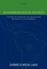 Reassembling Social Security: A Survey of Pensions and Health Care Reforms in Latin America Published in Association with the Pan-American Health Or Cover Image